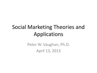 Social Marketing Theories and Applications