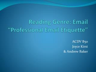 Reading Genre: Email �Professional Email Etiquette�