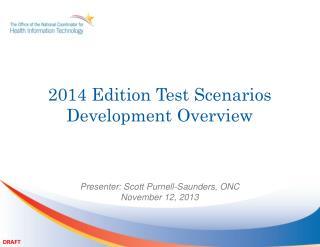 2014 Edition Test  Scenarios Development Overview
