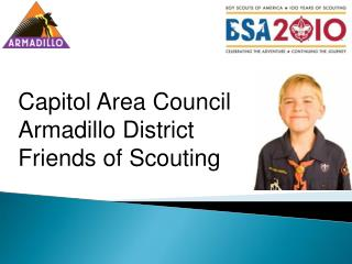 Capitol Area Council Armadillo District  Friends of Scouting