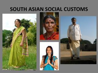SOUTH ASIAN SOCIAL CUSTOMS