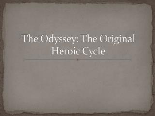 The Odyssey: The Original Heroic Cycle