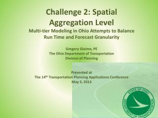 Challenge 2: Spatial Aggregation  Level