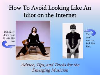 How To Avoid Looking Like An Idiot on the Internet