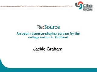 An open resource-sharing service for the college sector in Scotland