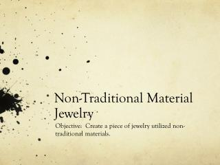 Non-Traditional Material Jewelry