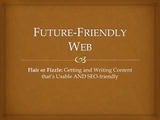 Future-Friendly Web