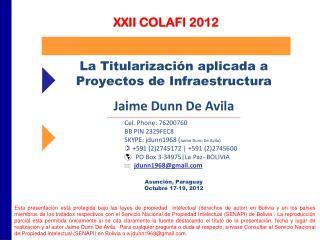 La Titularización aplicada a Proyectos de Infraestructura Jaime Dunn De Avila