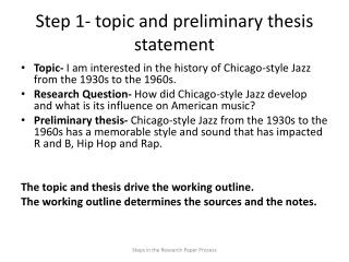 Step 1- topic and preliminary thesis statement
