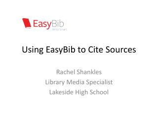 Using  EasyBib  to Cite Sources