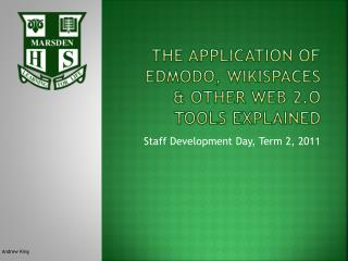 The application of  Edmodo ,  wikispaces  & other web 2.o tools explained