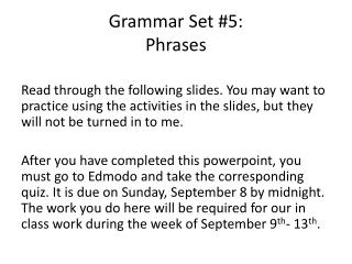 Grammar Set  #5: Phrases