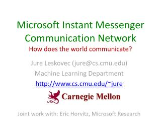 Microsoft Instant Messenger Communication Network How does the world communicate?