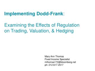 Implementing Dodd-Frank : Examining  the  Effects  of Regulation on Trading, Valuation, & Hedging