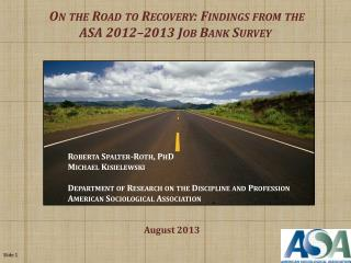 On the Road  to Recovery : Findings from the  ASA 2012–2013  Job Bank  Survey