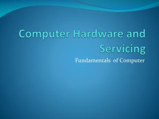 Computer Hardware and Servicing