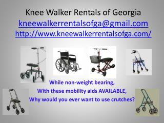 While non-weight bearing,  W ith these mobility aids AVAILABLE,