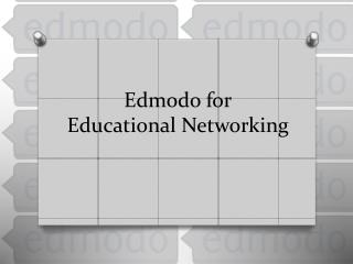 Edmodo for Educational Networking