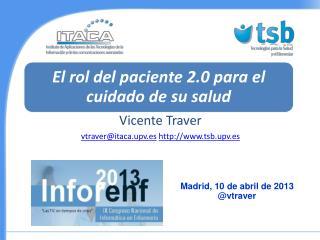 Vicente Traver vtraver@itaca.upv.es http://www.tsb.upv.es