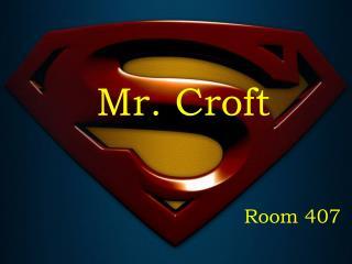 Mr. Croft
