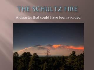 The Schultz Fire
