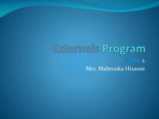 Externals  Program