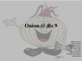 Onion @ Rs 9