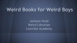 Weird Books for Weird Boys