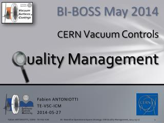 BI-BOSS May 2014  CERN  Vacuum Controls Quality Management