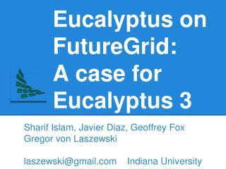 Eucalyptus on FutureGrid: A case for Eucalyptus 3