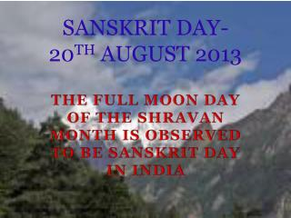 SANSKRIT DAY-  20 TH  AUGUST 2013