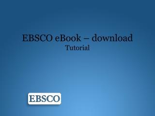 EBSCO eBook –  download Tutorial