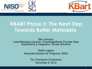 KBART Phase II: The Next Step Towards Better Metadata