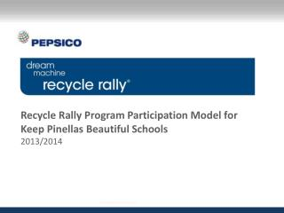 Recycle Rally  Program Participation Model  for  Keep Pinellas Beautiful Schools