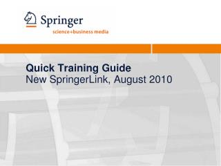 Quick Training Guide New SpringerLink, August 2010