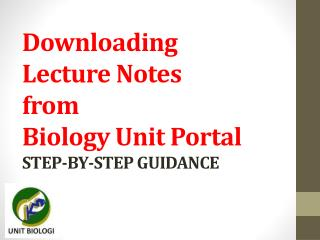 Downloading  Lecture Notes  from Biology Unit Portal STEP-BY-STEP GUIDANCE