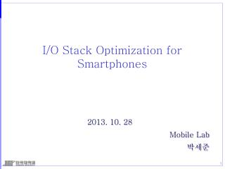 I/O Stack Optimization for  Smartphones