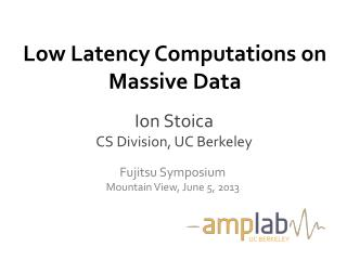 Low Latency Computations on Massive Data