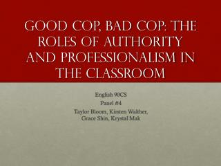 Good Cop, Bad Cop: The Roles of Authority and Professionalism in the Classroom