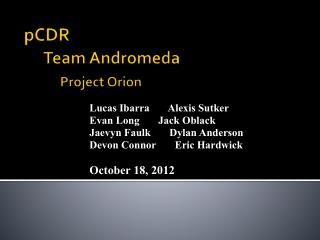 pCDR Team Andromeda Project Orion
