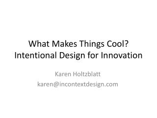 What Makes Things Cool? Intentional Design for Innovation