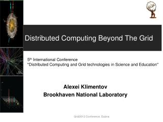 Distributed Computing Beyond The Grid