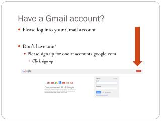 Have a Gmail account?