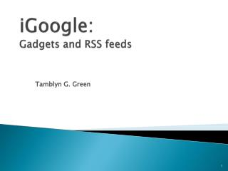iGoogle : G adgets and RSS feeds