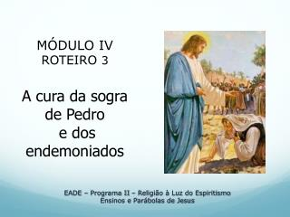 EADE   Programa II   Religi o   Luz do Espiritismo Ensinos e Par bolas de Jesus