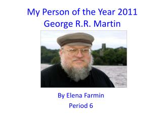 My Person of the Year 2011 George R.R. Martin