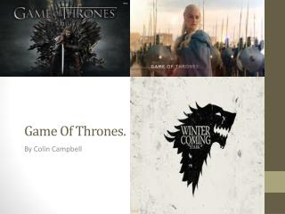Game Of  Thrones .