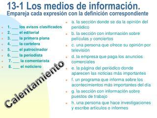 13-1 Los medios de información.  Empareja cada expresión con la definición correspondiente
