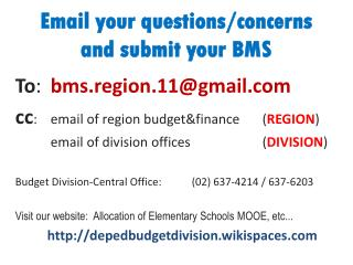 Email your questions/concerns  and submit your BMS