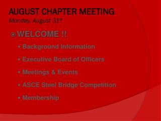 AUGUST CHAPTER MEETING Monday, August 31 st